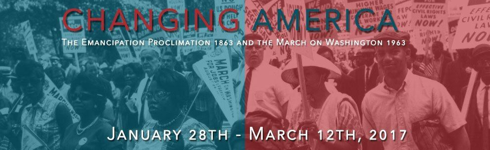 Changing America - The Emancipation Proclimation of 1863 and the March on Washington of 1963